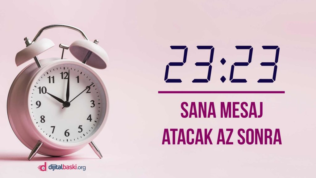23 23 saat anlamı